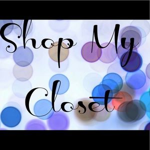 Other - SHOP MY CLOSET AND SAVE